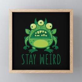 Stay Weird Alien Monster Framed Mini Art Print