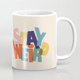 STAY WEIRD - colorful typography Coffee Mug