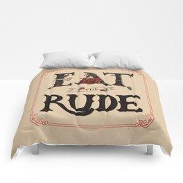 Eat the Rude Comforters