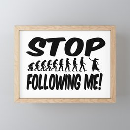 Stop Following Me! Framed Mini Art Print