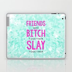 Slay Together Laptop & iPad Skin