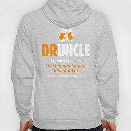 Druncle Beer Uncle Alcohol Drinker Like a Normal Uncle Only Drunker Hoody