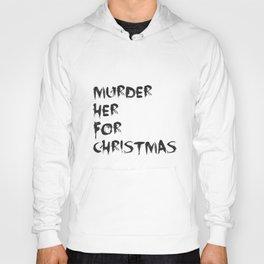 MURDER HER FOR CHRISTMAS (CARMILLA MERCH) Hoody