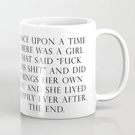 Once upon a time she said fuck this Coffee Mug