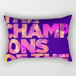 We are the champions of the world Rectangular Pillow