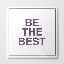 Be The Best - Purple Metal Print