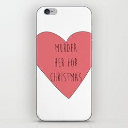 murder her for christmas iPhone Skin