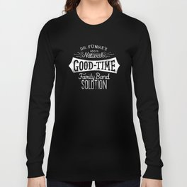Dr. Funke's 100% Natural Good-Time Family Band Solution Long Sleeve T-shirt