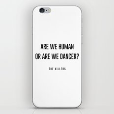 Are we human or are we dancer iPhone & iPod Skin