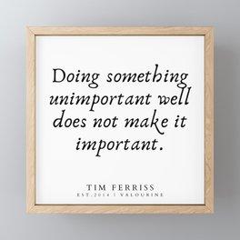 1 | Tim Ferriss Quotes 190506 Framed Mini Art Print