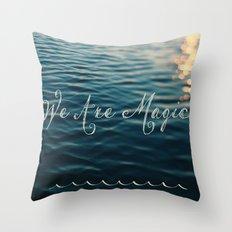 We Are Magic Throw Pillow
