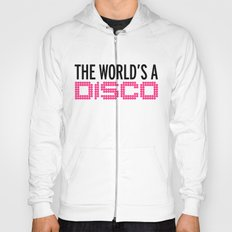 The World's A Disco Music Quote Hoody