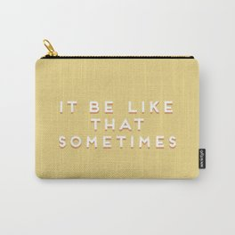 """It be like that sometimes"" Vintage Yellow Type Carry-All Pouch"