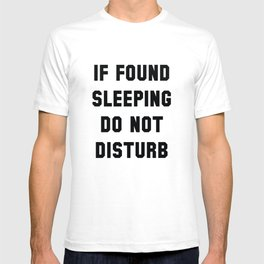 If Found Sleeping T-shirt