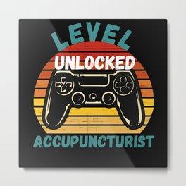 Level Unlocked Acupuncturist Metal Print