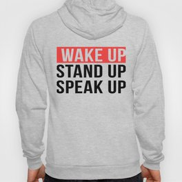 Activism   Wake Up Stand Up Speak Up Hoody