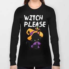 Witch please2 Long Sleeve T-shirt