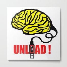 Brain to unload Metal Print