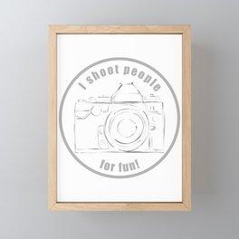 I shoot people for fun Framed Mini Art Print
