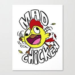 Mad Chicken Canvas Print