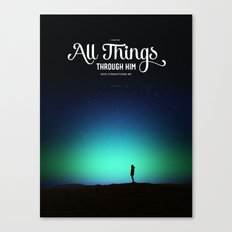 I can do all things through Him who strengthens me Canvas Print