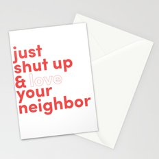 Just Shut Up & Love Your Neighbor Stationery Cards