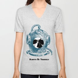 Always Be Yourself - Skull Deep Sea Diver Unisex V-Neck