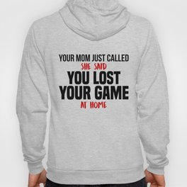 Tennis mama called, you lost game at home Hoody