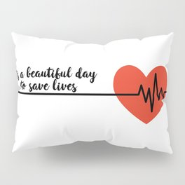 It's a beautiful day to save lives Derek Shepard Quote Greys Anatomy Pillow Sham