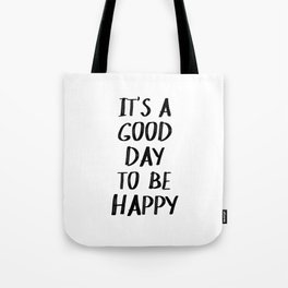 It's a Good Day to Be Happy II Tote Bag