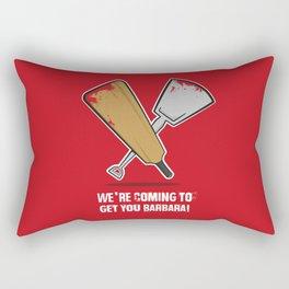 We're coming to get you Barbara! Rectangular Pillow