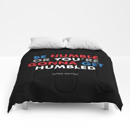 """""""Be humble or you're gonna get humbled"""" Jocko Willink Comforters"""