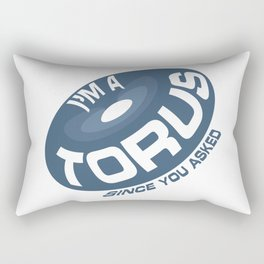 I'm a torus Rectangular Pillow