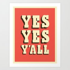 Yes Yes Y'all Art Print