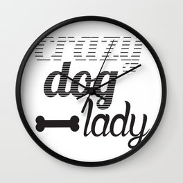 Crazy Dog Lady Wall Clock