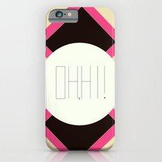oh hi! Slim Case iPhone 6s