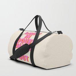 Dance it out Duffle Bag