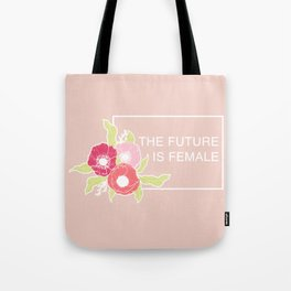 The Future Is Female #society6 #buyart Tote Bag