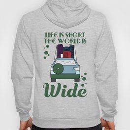 """Sensible and enlightening """"Life is Short and the World is Wide"""" tee design. Give the best gift now!  Hoody"""