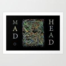 Mad Head Art Print
