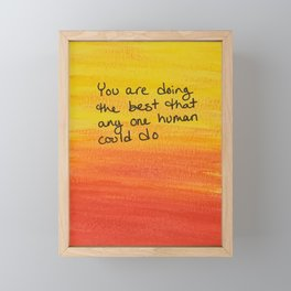 You are doing the best Framed Mini Art Print