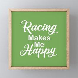 Racing Makes Me Happy Framed Mini Art Print