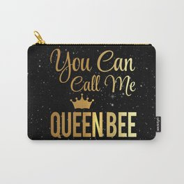 You Can Call Me Queen Bee Carry-All Pouch