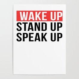 Activism   Wake Up Stand Up Speak Up Poster