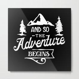 Adventure Mountains Camping Climbing Gift Metal Print
