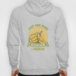 Just One More Durian Cool King Of Fruits Tropical Fruit Hoody