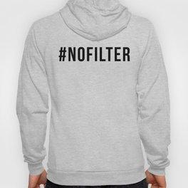 NO FILTER Hoody