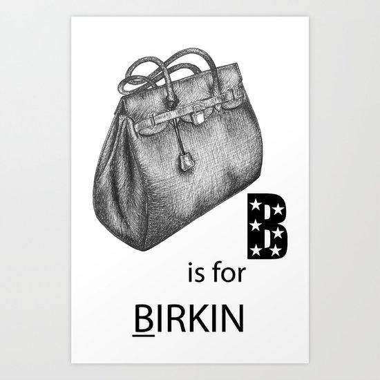 B is for Birkin Art Print