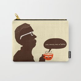 You annoy me a latte! Carry-All Pouch