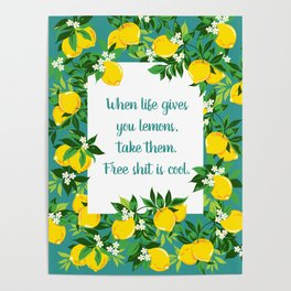When Life Gives you Lemons, Free Poster